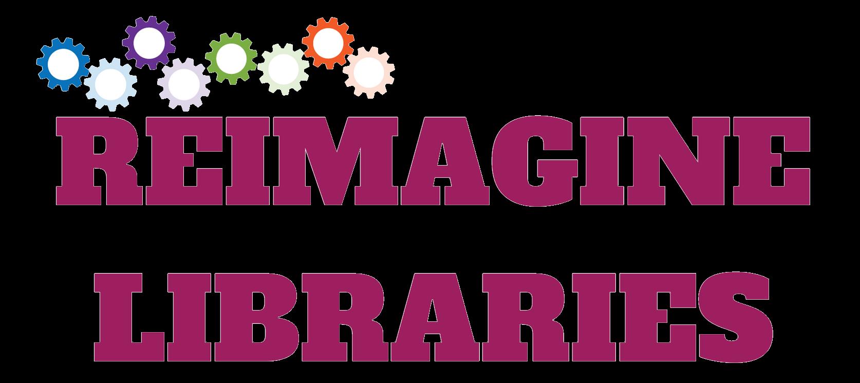 Reimagine Libraries